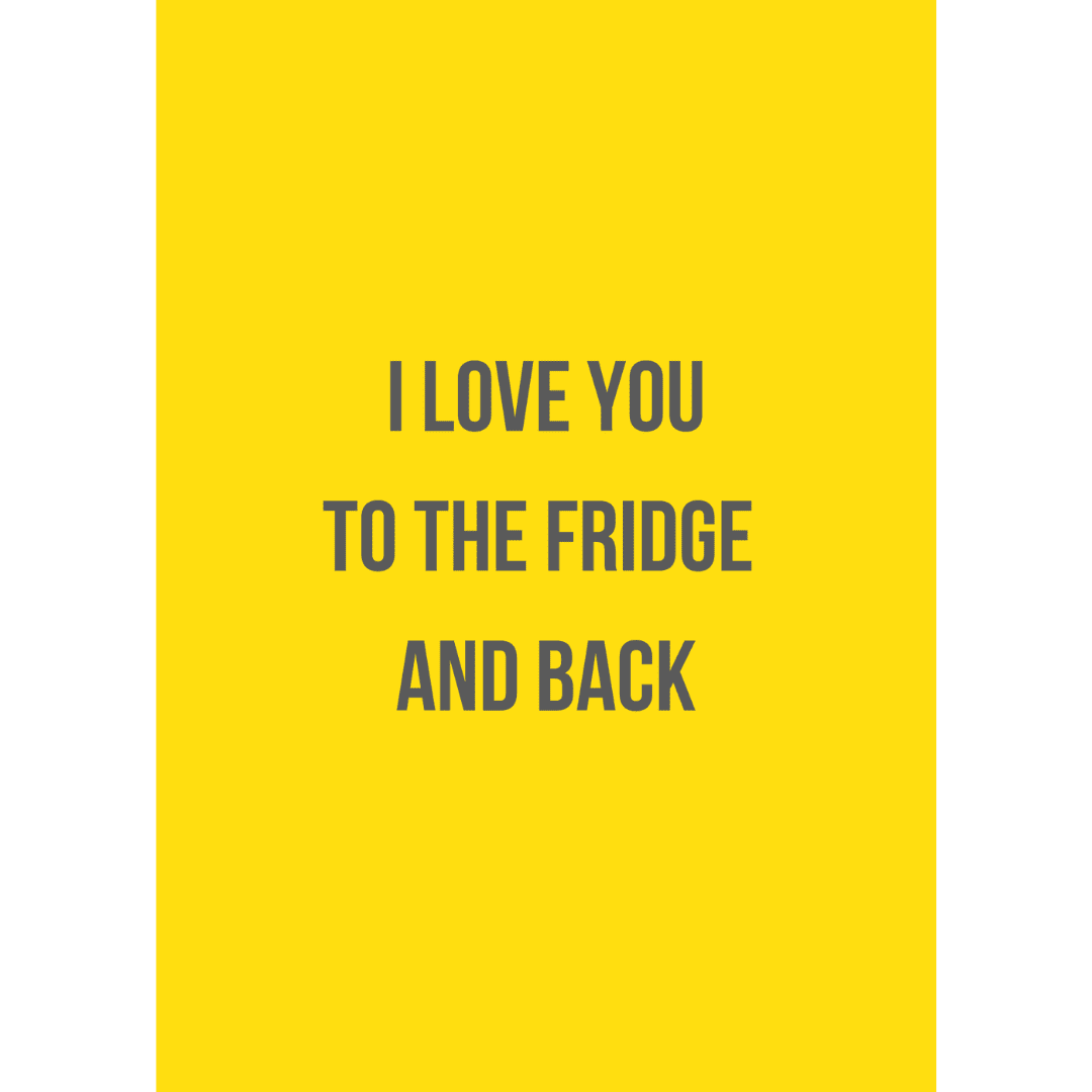 ansichtkaart-van-gekkiggeit-met-grappige-tekst-I-love-you-to-the-fridge-and-back