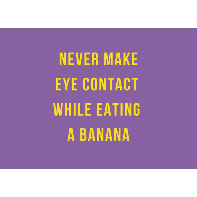 ansichtkaart-van-gekkiggeit-met-grappige-tekst-never-make-eye-contact-while-eating-a-banana