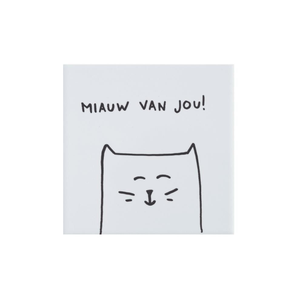 tegel-van-gekkiggeit-met-lieve-quote-miauw-van-jou