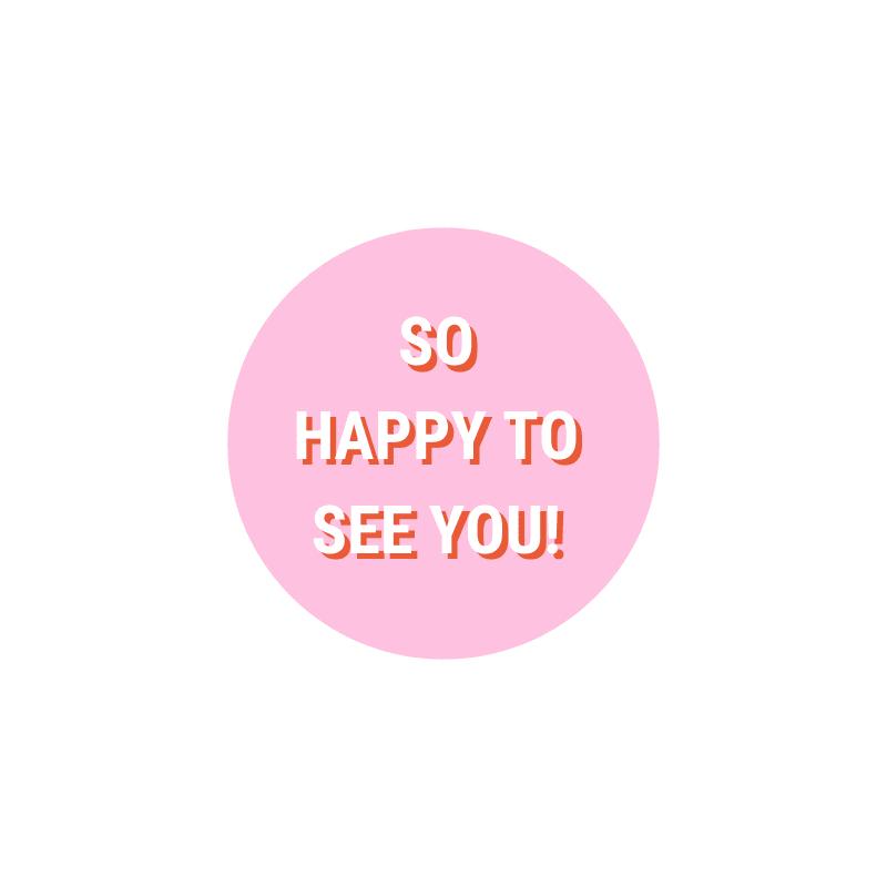 ronde-sticker-van-gekkiggeit-met-de-tekst-so-happy-to-see-you