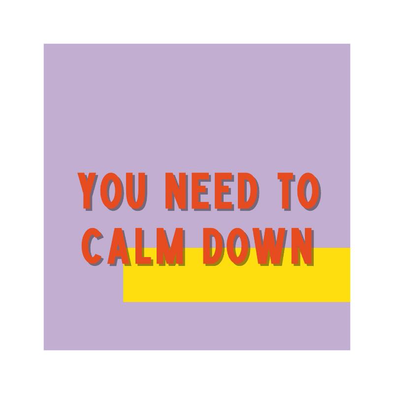 poster-van-gekkiggeit-met-de-tekst-you-need-to-calm-down